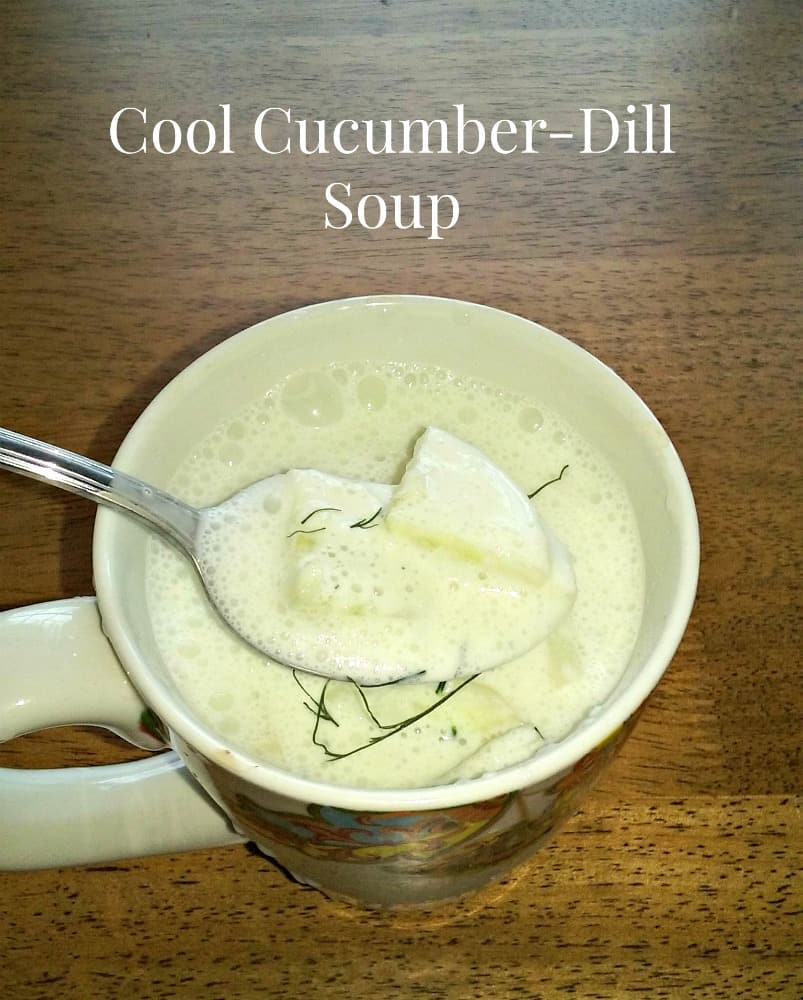 Recipes from the Garden: Chilled Cucumber Dill Soup